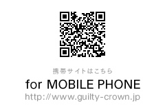 携帯サイトはこちら for MOBILE PHONE http://www.guilty-crown.jp