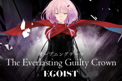 オープニングテーマ The Everlastiong Guilty Crown EGOIST
